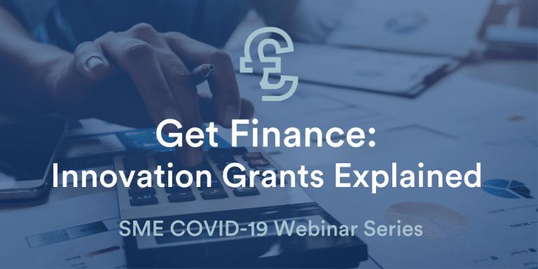 Get Finance - Innovation Grants Explained