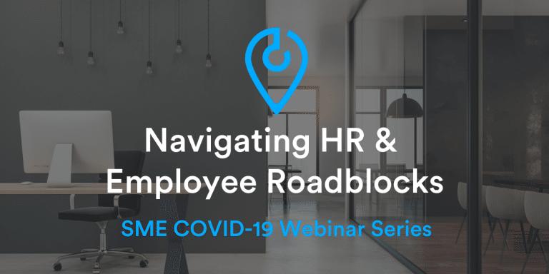 Navigating HR & Employee Roadblocks