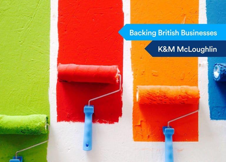 Backing British Businessess - K&M McLoughlin